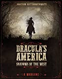 Dracula's America: Shadows of the West: A Wargame