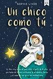 Un chico como tú: Un libro muy especial para niños a partir de 6 años que habla de...